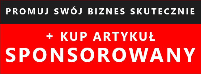 Promuj swój biznes skutecznie - kup artykuł sponsorowany